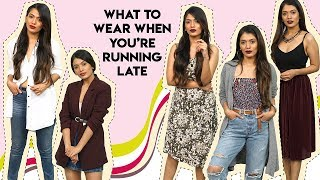 What to Wear When You
