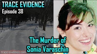 Trace Evidence - 038 - The Murder of Sonia Varaschin