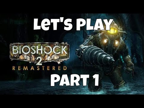 Let's play Bioshock 2 Part 1: We are the Big Daddy now. |