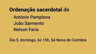 Ordenações sacerdotais - Sé Nova - Coimbra
