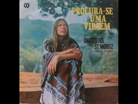Orquestra St  Moritz, Erlon Chaves – Procura Se Uma Virgem (1971)