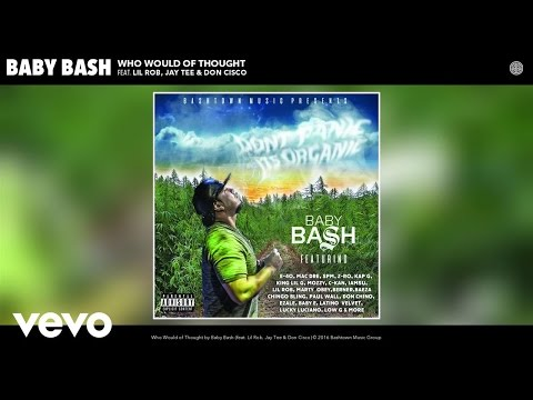 Baby Bash - Who Would of Thought (Audio) ft. Lil Rob, Jay Tee, Don Cisco