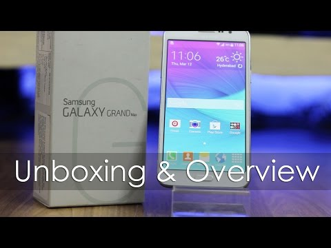 Samsung Galaxy Grand Max Unboxing & Hands On Overview