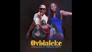 ADESUWA FT PRINCE UNITY  '' OVBIALEKE 2020 LATEST BENIN MUSIC VIDEO