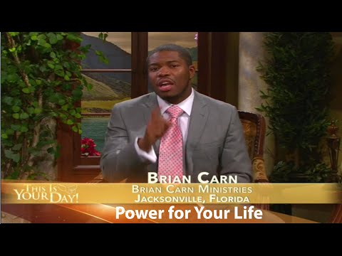Brian Carn -  Power for Your Life (This Is Your Day)