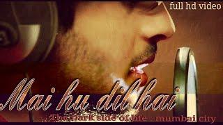 Gambar cover Me hu Dil hai aur awargi hai||  Awargi hain -the title track  || The Dark side of life : mumbai city