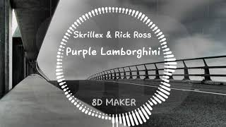 Skrillex & Rick Ross - Purple Lamborghini [8D TUNES / USE HEADPHONES] 🎧