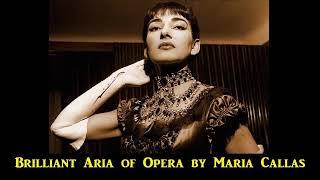 Brilliant Aria of Opera by Maria Callas in Heyday Period