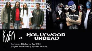 Korn Vs Holywood Undead - Everywhere I Go For No One (Remix Mashup By Dean.B)