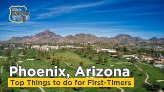Top Things to See and Do in Phoenix, Arizona
