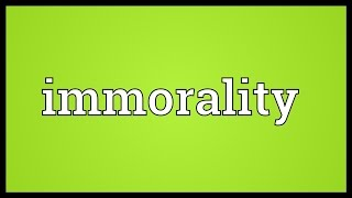 Immorality Meaning