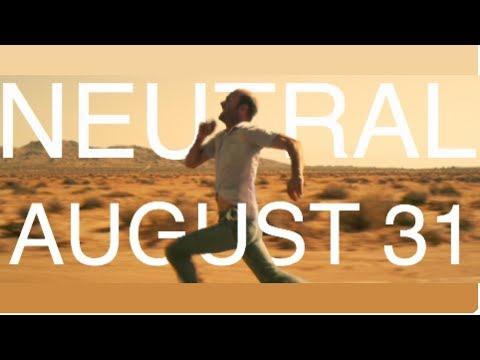 Neutral - August 31st (FULL SHORT FILM)