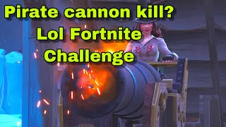 How to get a Pirate cannon kill in Fortnite Battle Royale #FNBR #Challenges #Fortnite