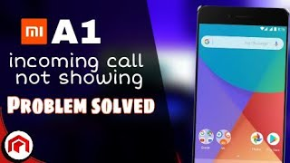 Mi A1 incoming call Don't display Problem solve| preetstudioo