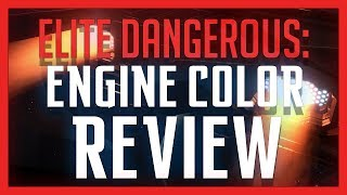 Engine Colors Review -  Elite: Dangerous