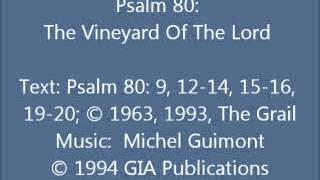 Psalm 80: The Vineyard Of The Lord (Guimont setting)