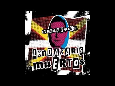 Lendakaris Muertos - Se habla Español [Disco Completo] [Full Album] HQ
