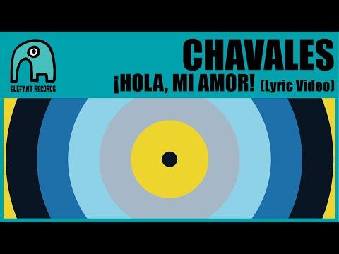 CHAVALES - ¡Hola, Mi Amor! [Lyric Video]