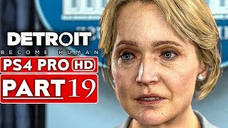 DETROIT BECOME HUMAN Gameplay Walkthrough Part 19 [1080p HD PS4 PRO] - No Commentary