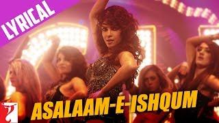 Lyrical: Asalaam-e-Ishqum Full Song with Lyrics | Gunday | Priyanka Chopra | Irshad Kamil