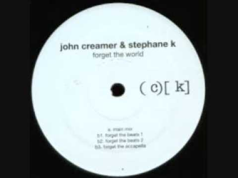 John Creamer & Stephane K – Forget The World (Original Mix)