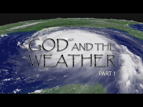 God & the Weather, Part 1