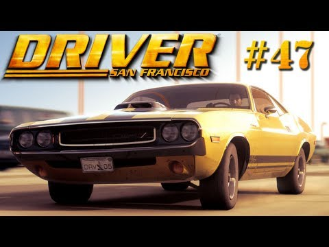 Let's Play Driver: San Francisco - Ep. 47: DOWNTOWN CRUSIN'