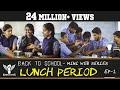 Back to School - Lunch Period - Mini Web Series - Season 01 -  EP 02 #Nakkalites
