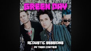 Green Day Acoustic Sessions - Complete Album (Tribute By Tiago Contieri)