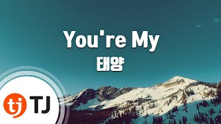 [TJ노래방] You're My - 태양 (You're My - Taeyang) / TJ Karaoke