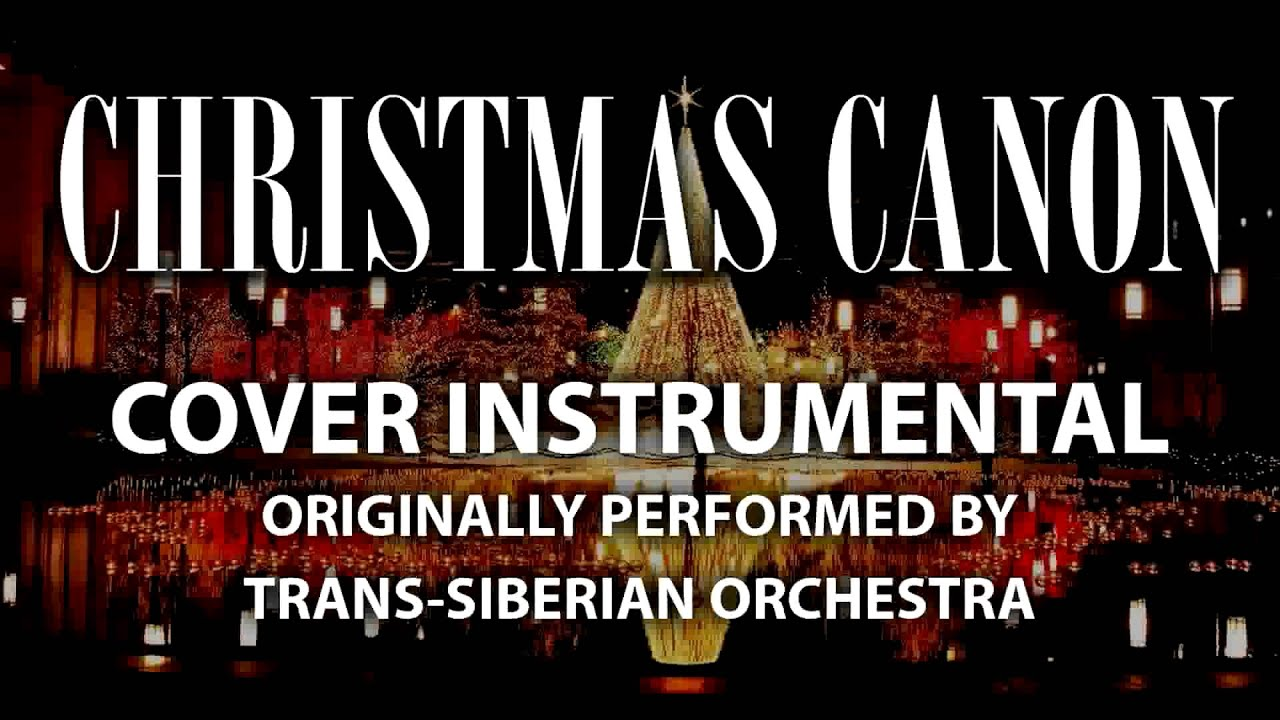 Christmas Canon (Cover Instrumental) [In the Style of Trans ...