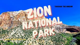 Zion National Park - Through the Window - Ride Through Zion National Park With Us! 🏞