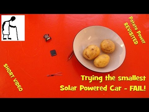 Potato Power Revisited PART #6 Trying The Smallest Solar Powered Car FAIL