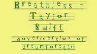 Breathless (Taylor Swift) - cover by dreamforest11