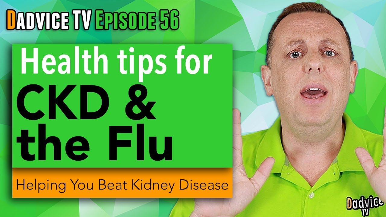 Kidney Health Tips How To Avoid The Flu With Chronic Kidney Disease Ckd Or A Kidney Transplant Youtube