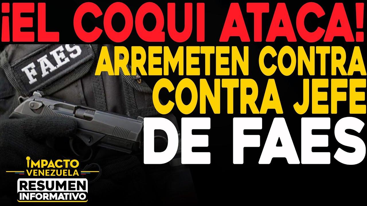 ¡El COQUI ataca! Arremete contra Jefe de las FAES   🔴 NOTICIAS VENEZUELA HOY octubre 24 2020
