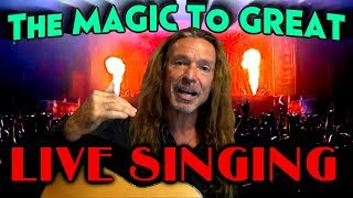 The MAGIC To Great Live Singing - 10 AMAZING Tips! Ken Tamplin Vocal Academy
