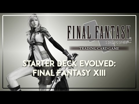 How to improve your Final Fantasy XIII Starter Deck! Now