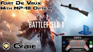 Fort De Vaux Domination W/ MP18 Optical - XIM 4 PS4 Battlefield 1 Gameplay