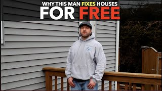 Why This Man Fixes Houses For Free