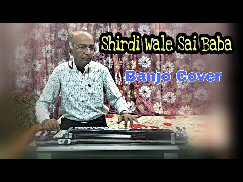Shirdi Wale Sai Baba Cover On Banjo By Ustad Yusuf Darbar / 7977861516