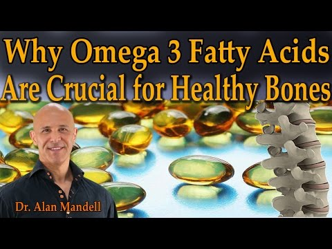 Why Omega 3 Fatty Acids (EPA and DHA) are So Important for Bone Health - Dr Mandell