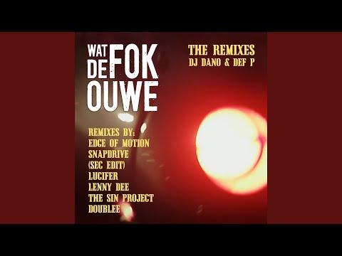 Wat de FOK ouwe (Edge of Motion Remix)