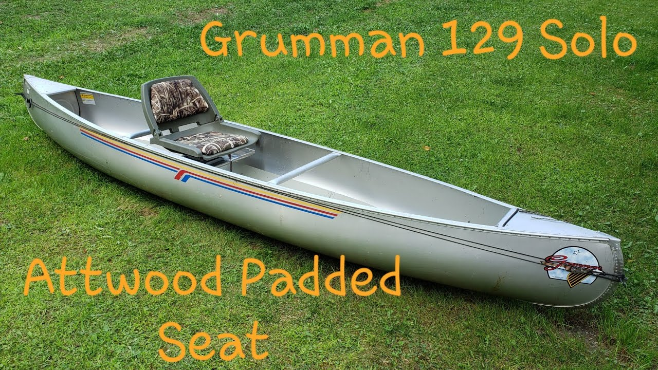 Super Comfy Seat For My Grumman 129 Solo Canoe