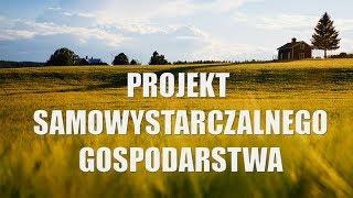 Projekt Samowystarczalne Gospodarstwo - Otwarcie projektu