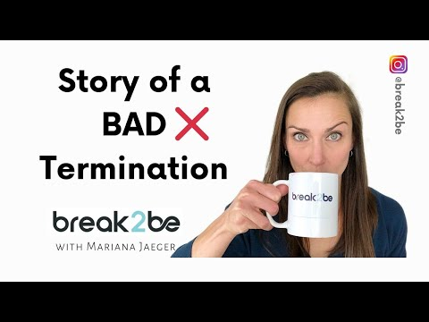 Story of a BAD Termination - And the 4-word-sentence that sets the right tone.