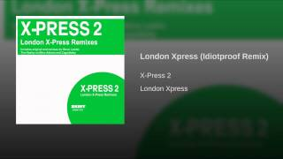London Xpress (Idiotproof Remix)