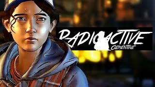 The Walking Dead   Clementine   RADIOACTIVE   GMV