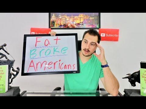 Why AMERICANS are BROKE and FAT