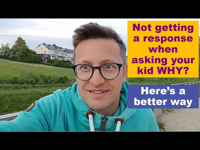 Watch this if your kid doesn't answer to your WHY question.